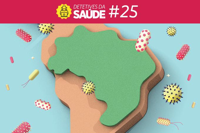 Infecções que vão ameaçar o Brasil