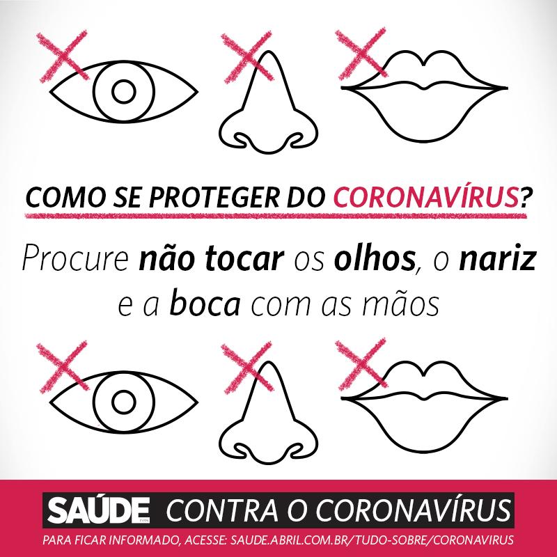Como se proteger do coronavírus? Procure não tocar os olhos, o nariz e a boca com as mãos